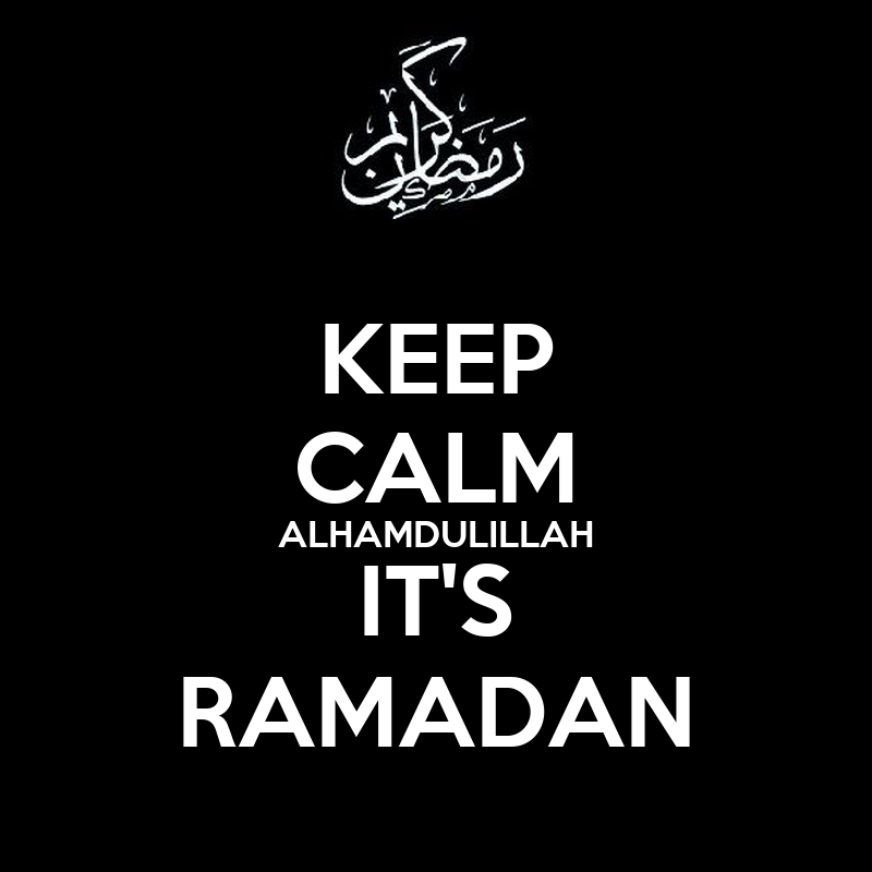http://sd.keepcalm-o-matic.co.uk/i/keep-calm-alhamdulillah-it-s-ramadan-1.png