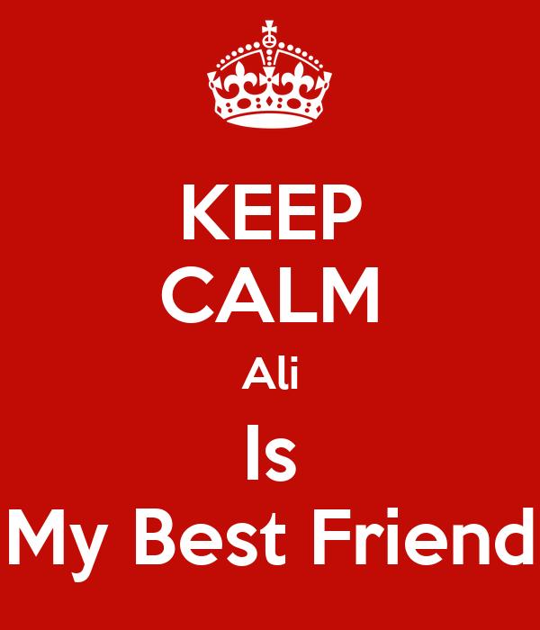 keep calm ali is my best friend poster siham keep calm o matic