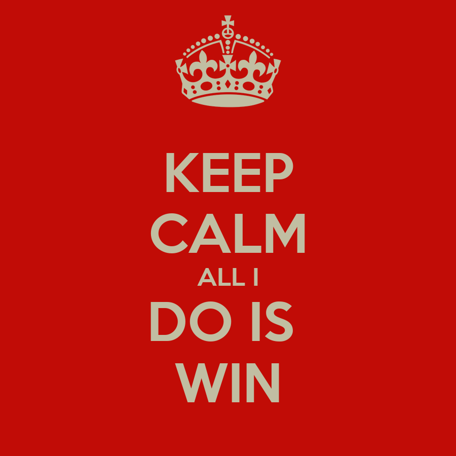 KEEP CALM ALL I DO IS WIN Poster | | Keep Calm-o-Matic