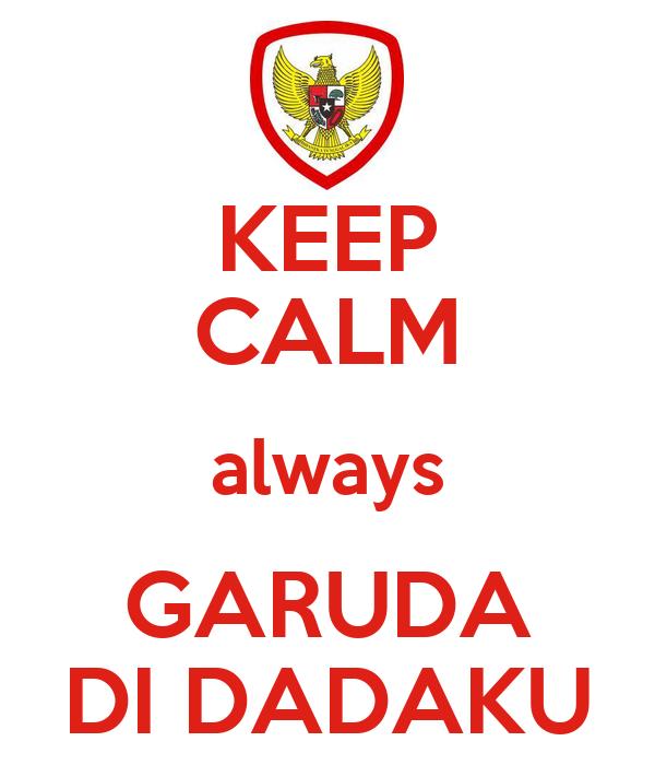 Keep Calm Always Garuda Di Dadaku Poster Rudi Keep Calm O Matic