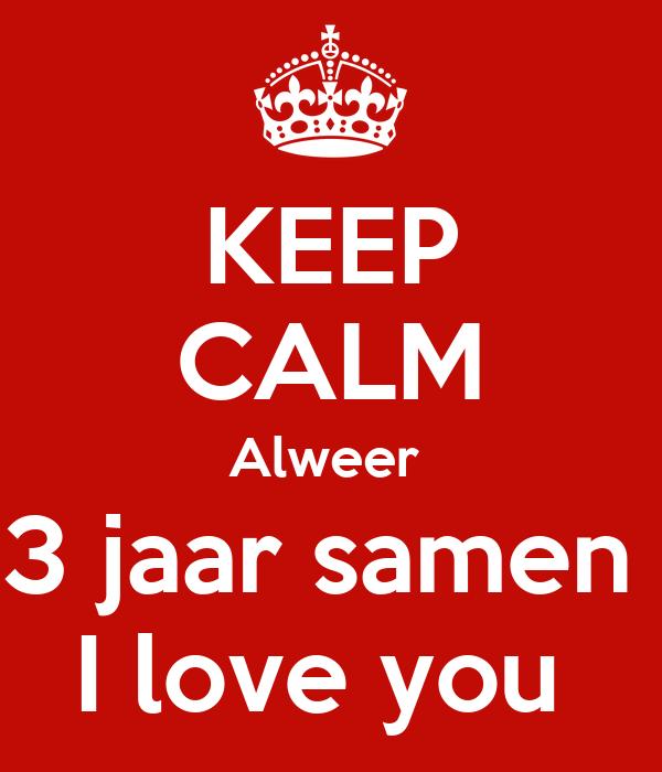 3 jaar samen KEEP CALM Alweer 3 jaar samen I love you Poster   Lars   Keep Calm  3 jaar samen
