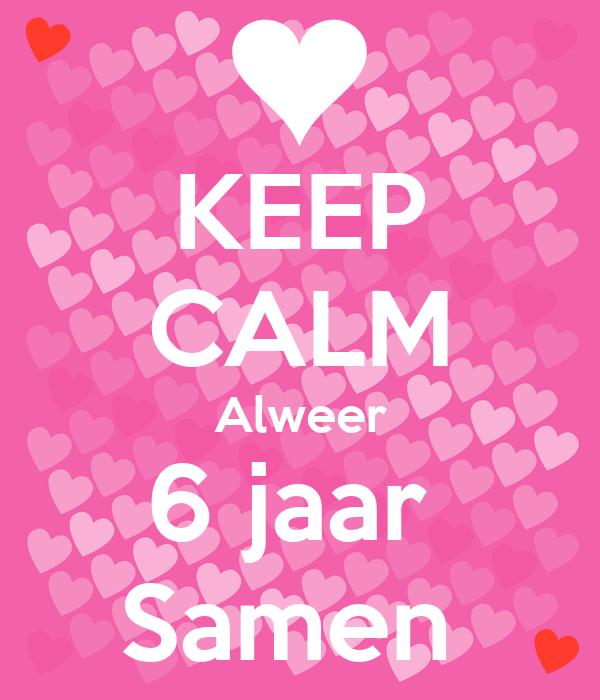 6 jaar samen KEEP CALM Alweer 6 jaar Samen Poster | Desiree | Keep Calm o Matic 6 jaar samen