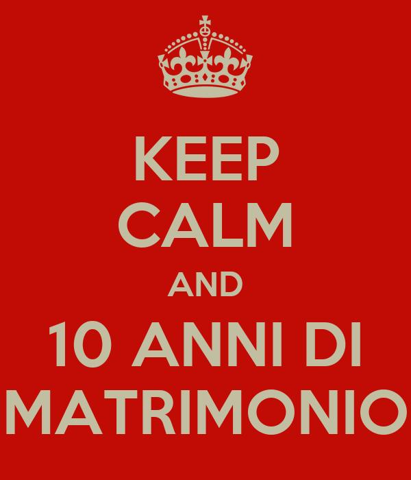 Keep calm and 10 anni di matrimonio poster fast keep for Immagini di keep calm
