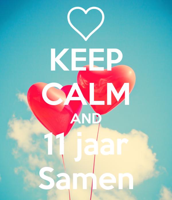 11 jaar samen KEEP CALM AND 11 jaar Samen Poster   Samantha   Keep Calm o Matic 11 jaar samen