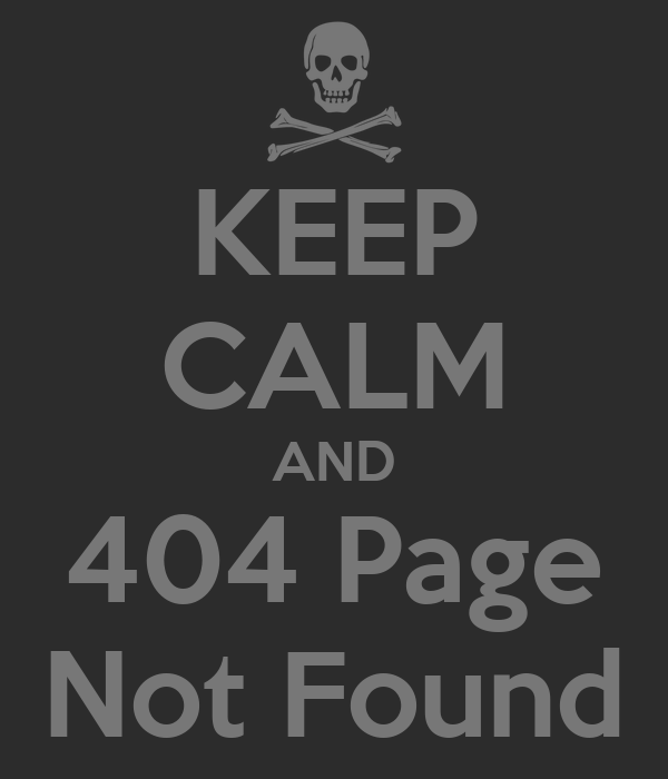 404 Page Not Found Wallpaper Keep Calm And 404 Page Not