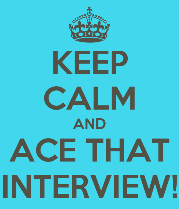 KEEP CALM AND ACE THAT INTERVIEW! Poster | Nicole | Keep Calm-o-Matic