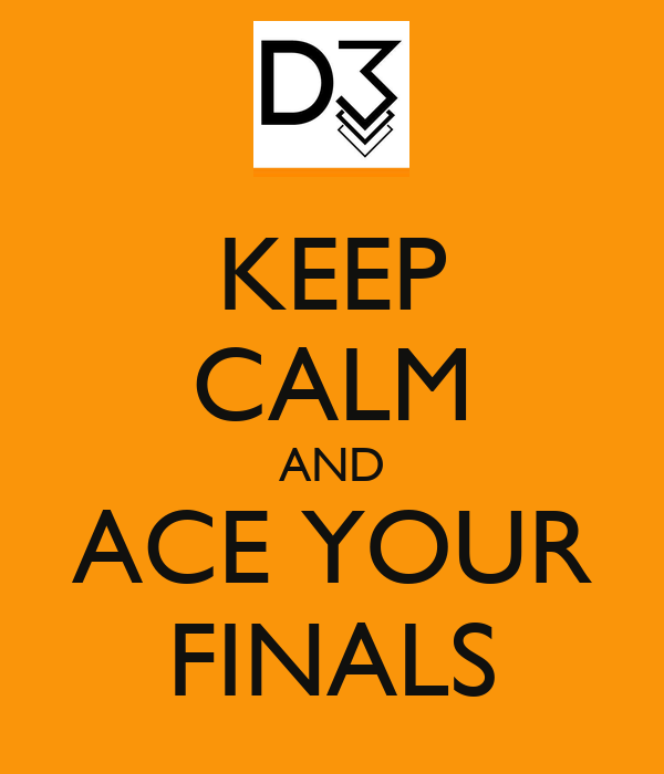 how to ace your finals Here's how to prepare during finals week so that you can feel confident, secure, and relaxed, and get amazing results on your math final.