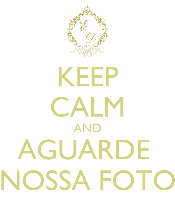 Keep calm and aguarde nossa foto keep calm and carry on for Immagini keep calm
