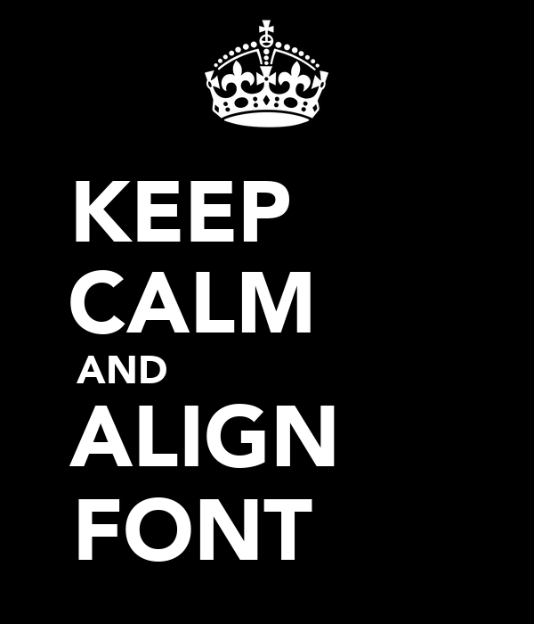 Keep calm and align font keep calm and carry on image for Keep calm font