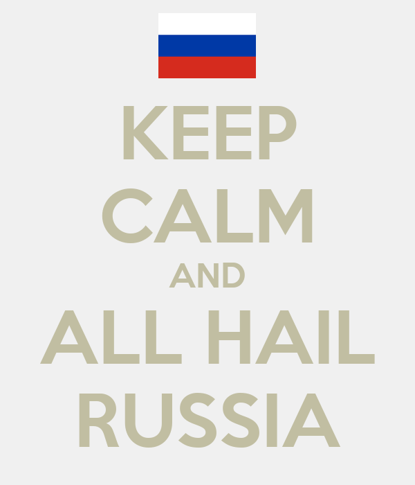 keep-calm-and-all-hail-russia.png