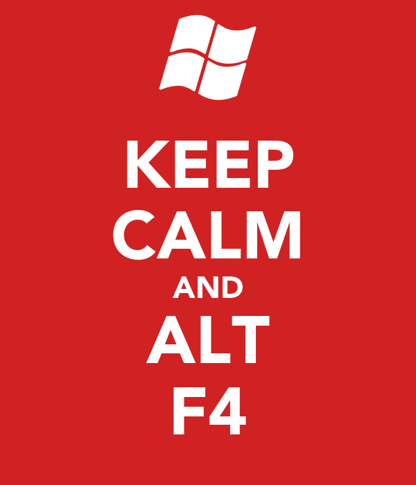 keep-calm-and-alt-f4-27.png