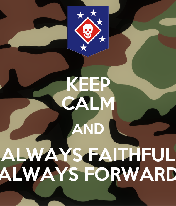 Always Faithful Always Forward Keep Calm And Always Faithful