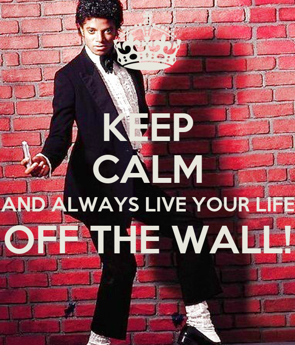 keep calm and always live your life off the wall poster amatt00