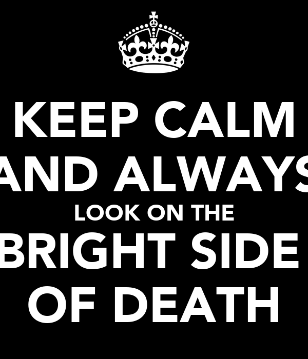The Bright Side of Death