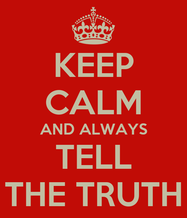 Keep Calm And Always Tell The Truth Keep Calm And Carry