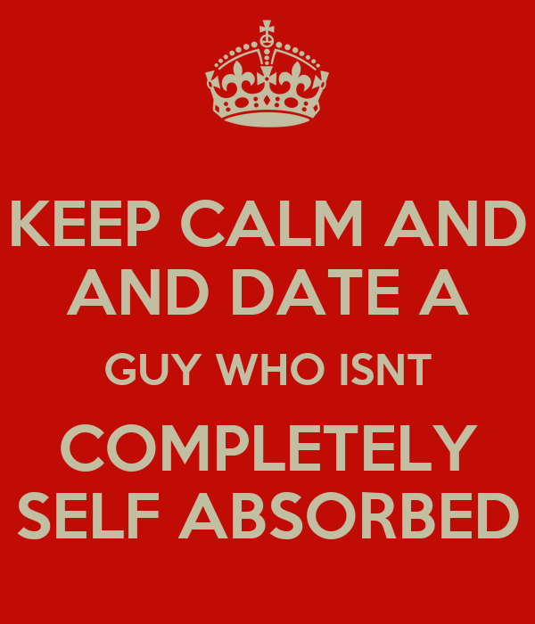 Dating a self absorbed man