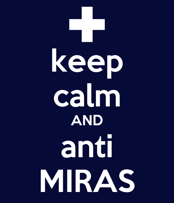 keep calm AND anti MIRAS