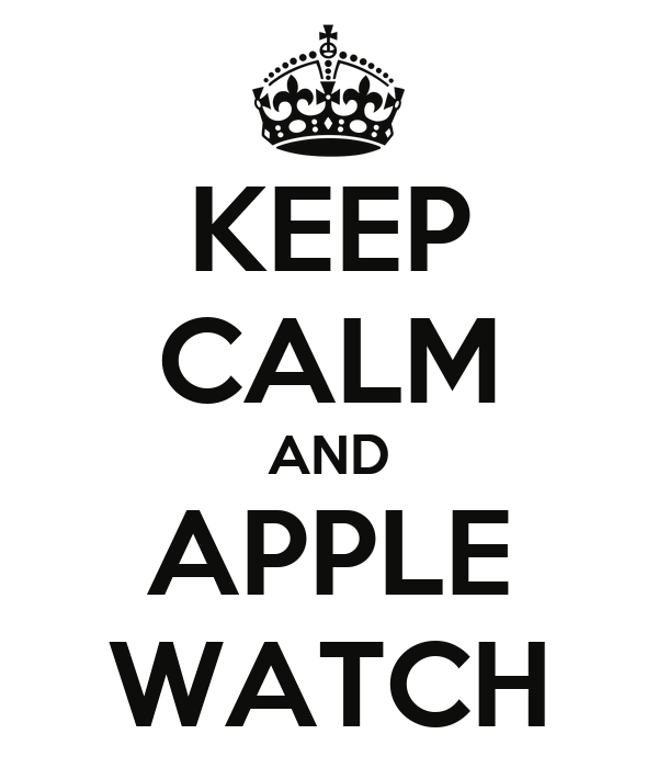 Apple Watch Poster Keep Calm And Apple Watch