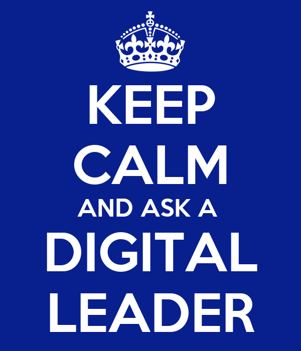 http://sd.keepcalm-o-matic.co.uk/i/keep-calm-and-ask-a-digital-leader-13.png