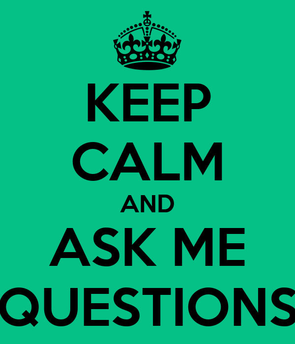 Ask Me Questions Quotes Quotesgram