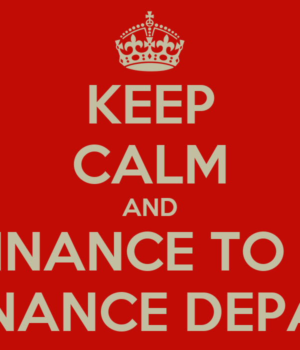 Finance Department: KEEP CALM AND ASK TRIFINANCE TO SUPPORT YOUR FINANCE