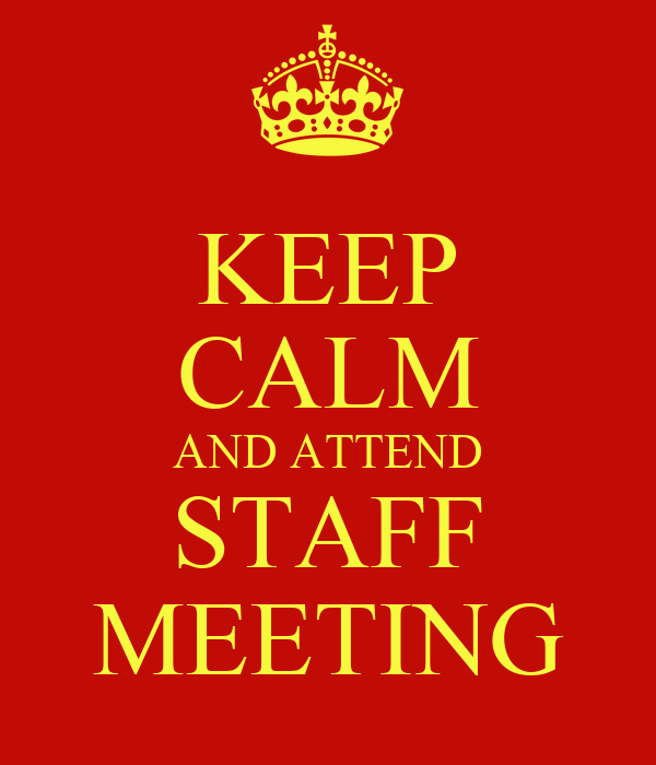 keep calm and attend staff meeting poster