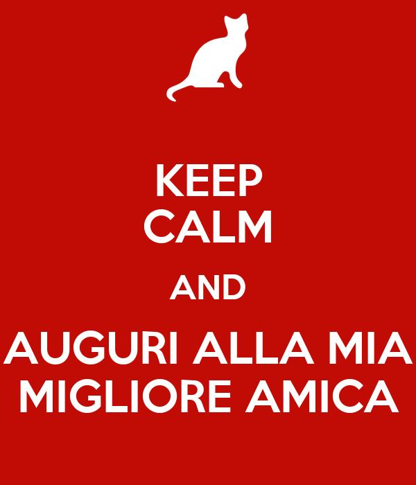 Auguri Matrimonio Migliore Amica : Keep calm and auguri alla mia migliore amica