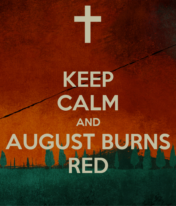 keep calm and august burns red keep calm and carry on
