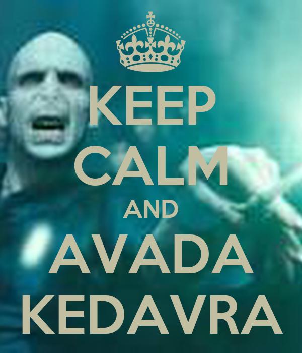 keep calm and avada kedavra poster yasmin keep calmo