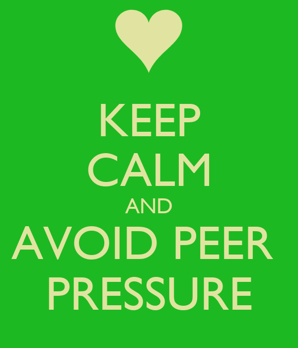 how to avoid peer pressure A peer group can encourage you to do good  avoid it try to avoid bad peer pressure by spending time with friends who don't make you uncomfortable or try to.