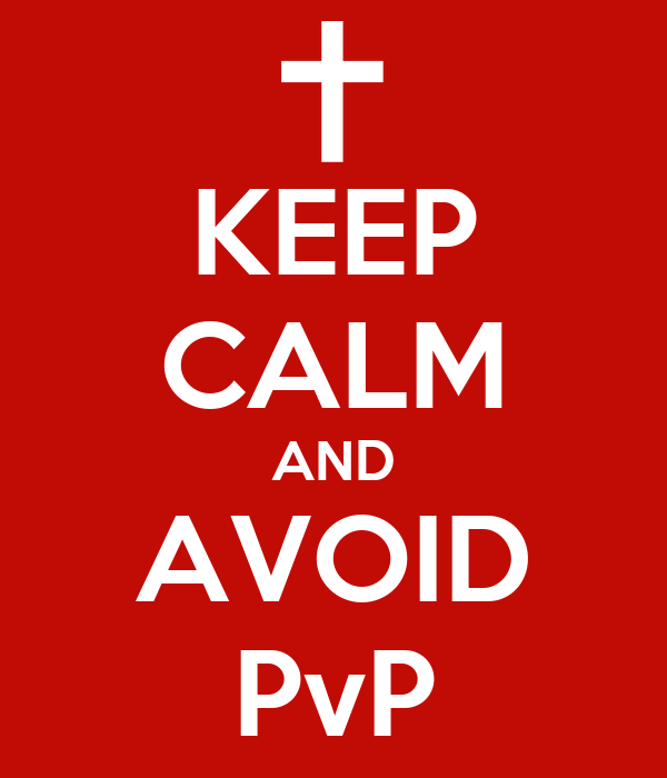 keep-calm-and-avoid-pvp.png