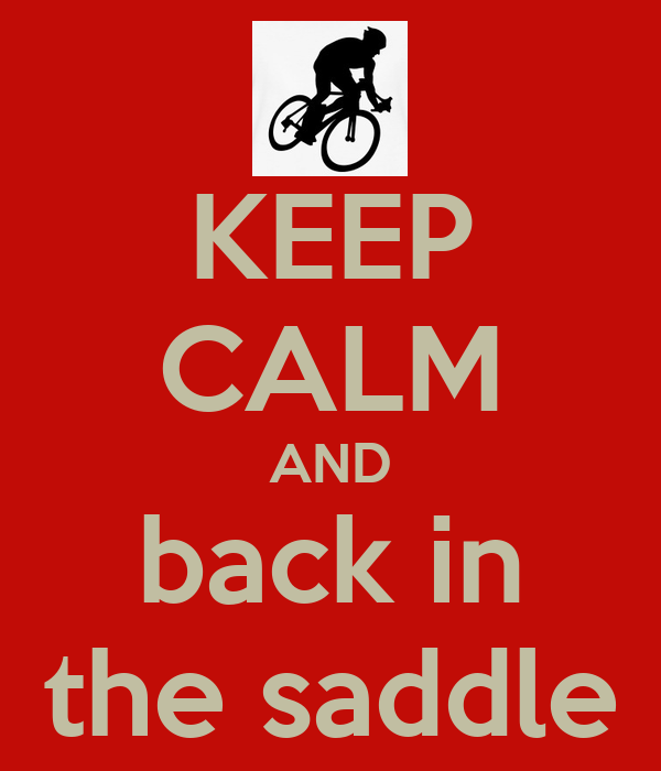 Keep calm and back in the saddle keep calm and carry on image