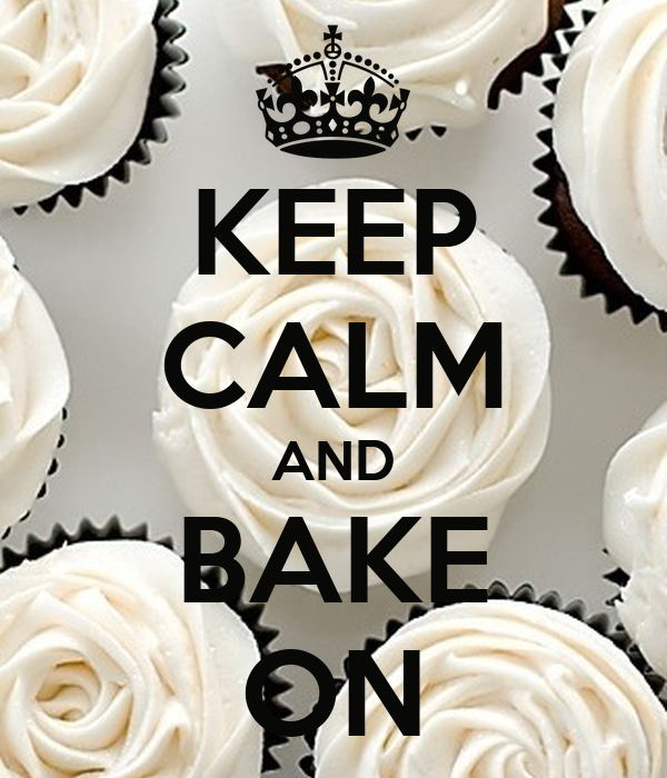 Keep Calm And Bake On Poster Carrie Keep Calm O Matic