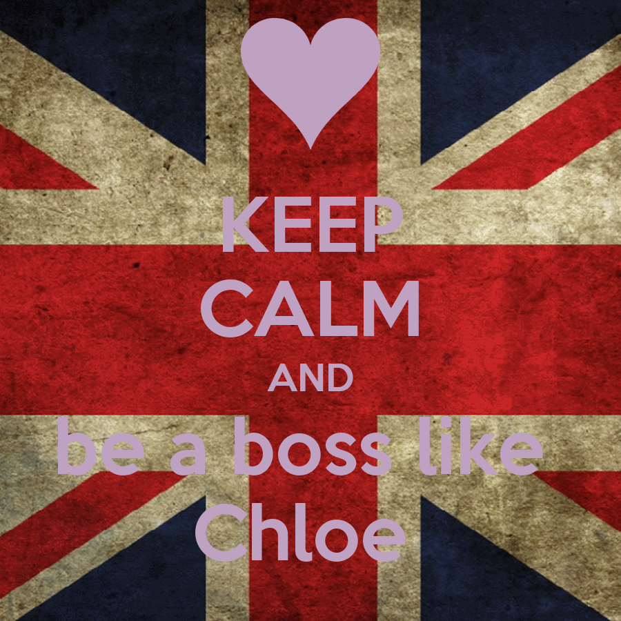 keep calm and be a boss like chloe keep calm and carry on image generator. Black Bedroom Furniture Sets. Home Design Ideas