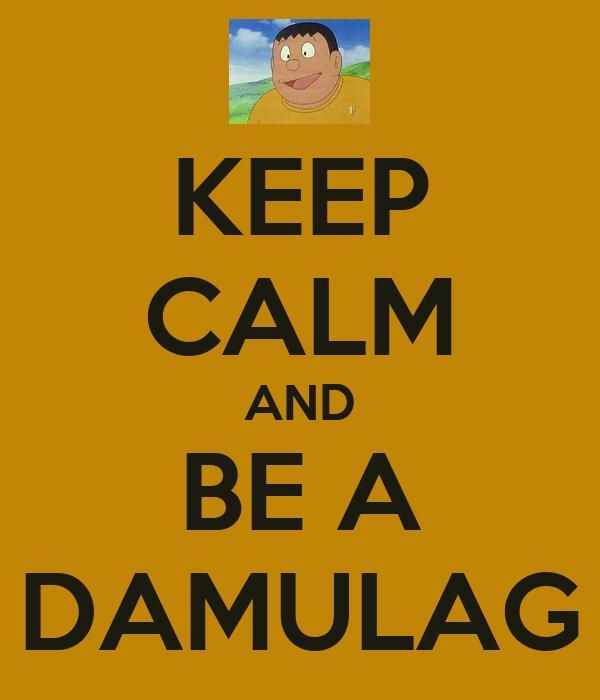 keep calm and be a damulag poster jafar keep calm o matic