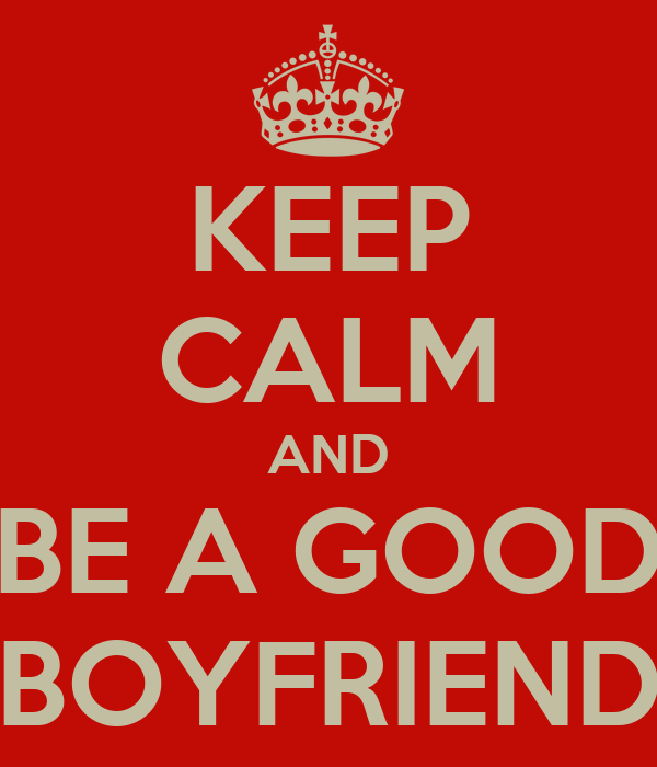 Be a Good Boyfriend