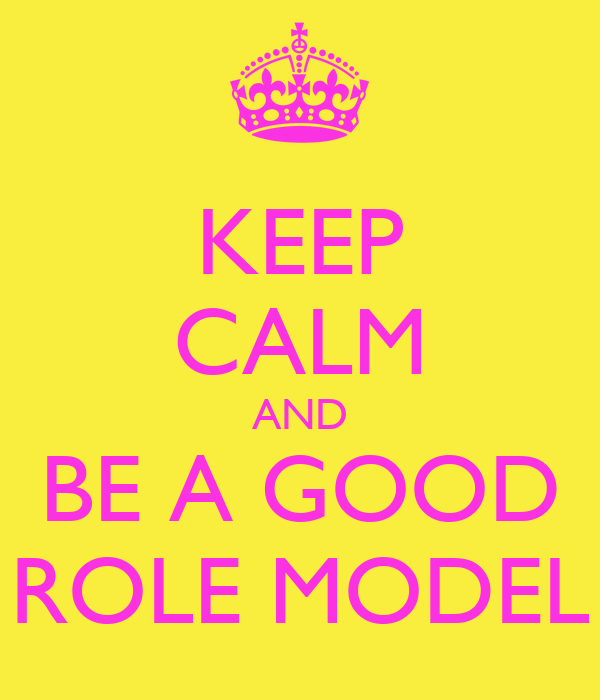 An essay about the how to be a good role model