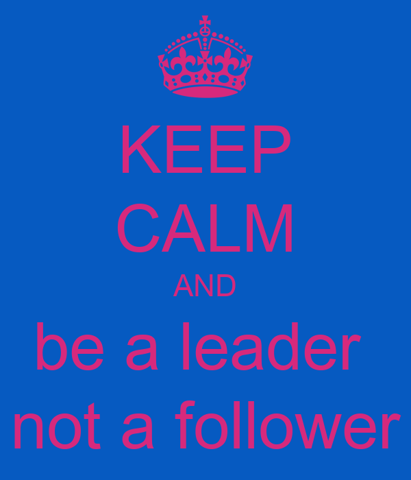 Keep Calm And Be A Leader Not A Follower Poster Minniemouse Keep