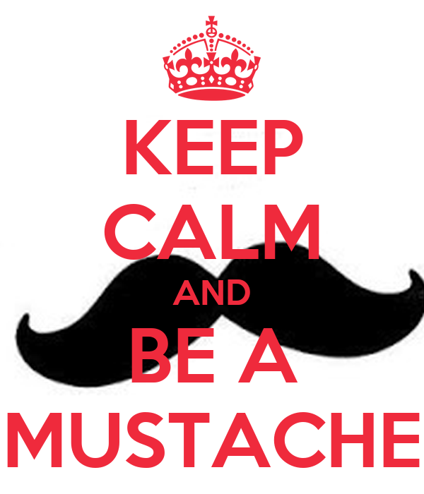 Funny Moustache Quotes: Funny Mustache Keep Calm Quotes. QuotesGram