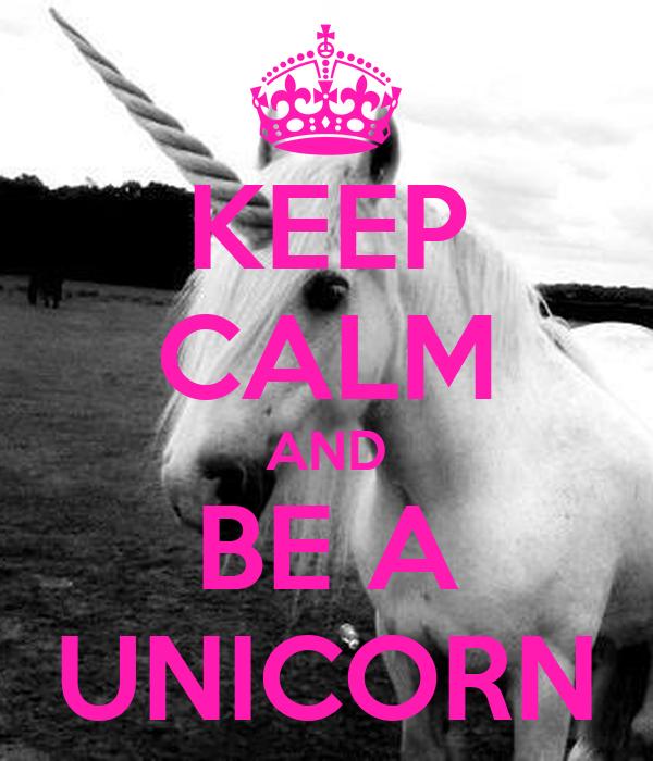 keep calm and be a unicorn poster unicorn keep calm o matic. Black Bedroom Furniture Sets. Home Design Ideas