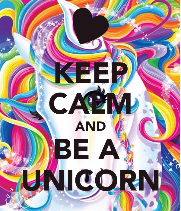 KEEP CALM AND BE A UNICORN - KEEP CALM AND CARRY ON Image Generator: keepcalm-o-matic.co.uk/p/keep-calm-and-be-a-unicorn-817