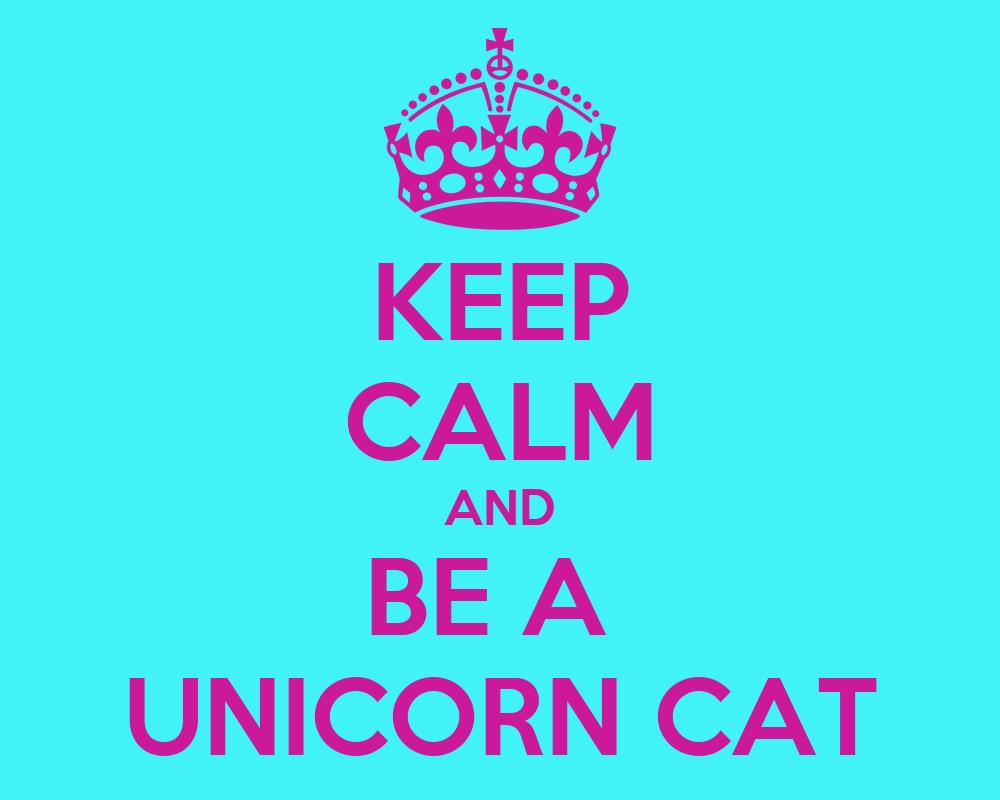 keep calm and be a unicorn cat poster michel liu keep calm o matic. Black Bedroom Furniture Sets. Home Design Ideas