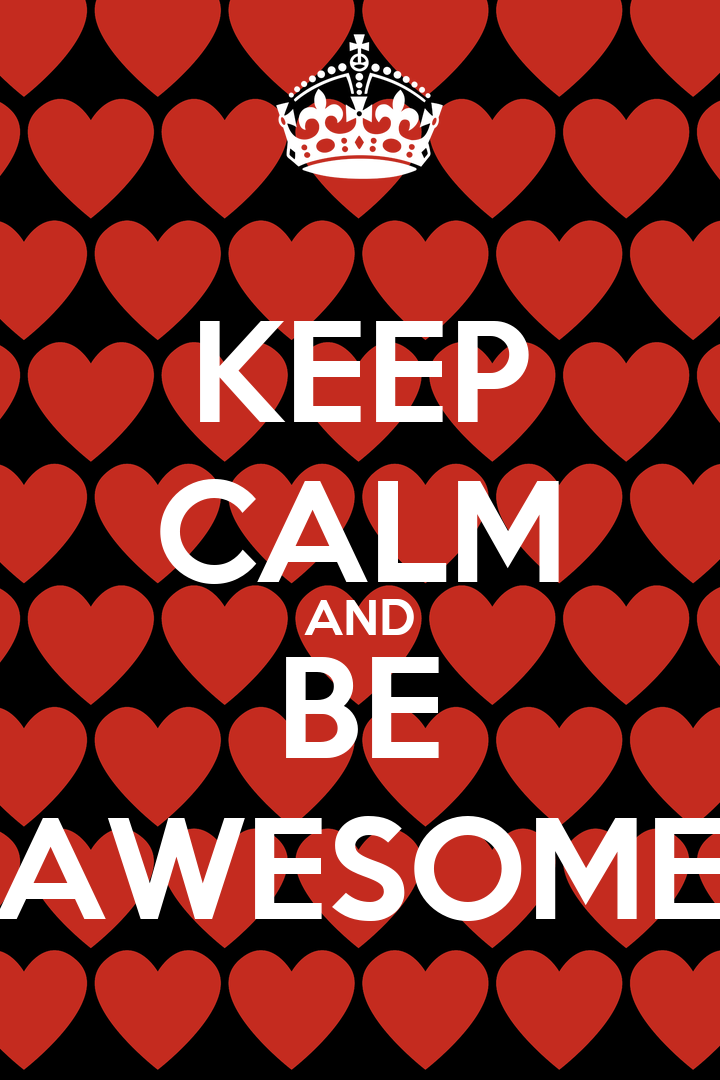 guys with iphones keep calm and be awesome keep calm and carry on image 10753
