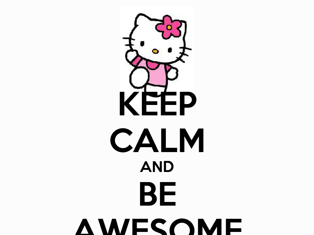 Keep Calm And Be Awesome Keep Calm And Carry On Image