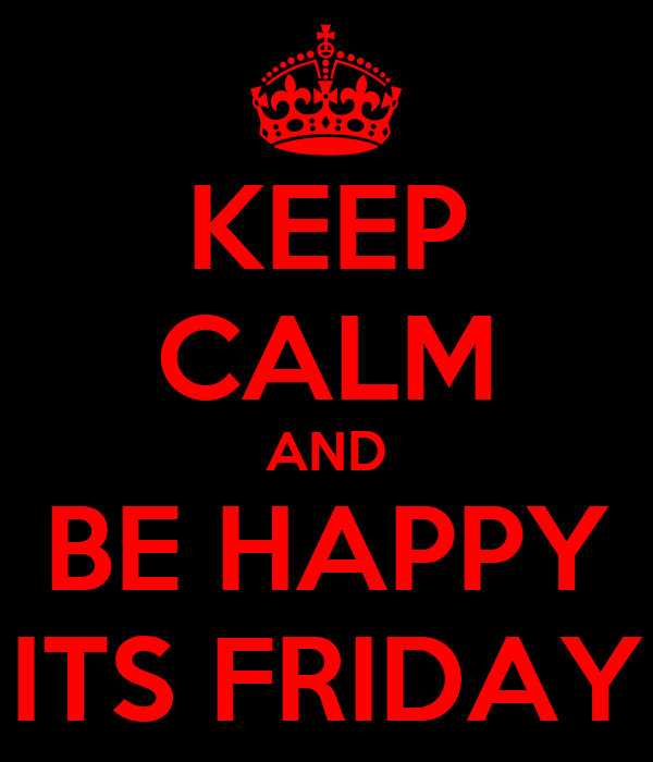keep-calm-and-be-happy-its-friday-1.png