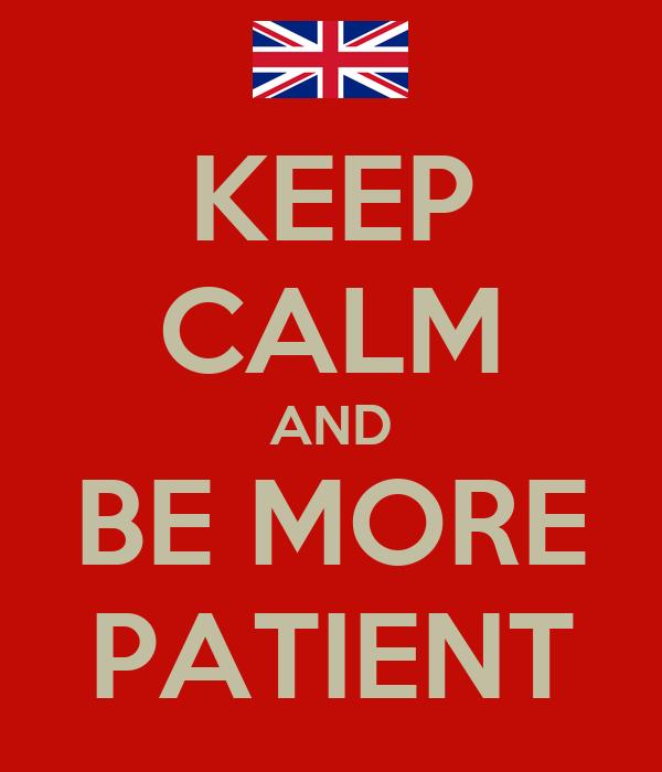 More patient or patient