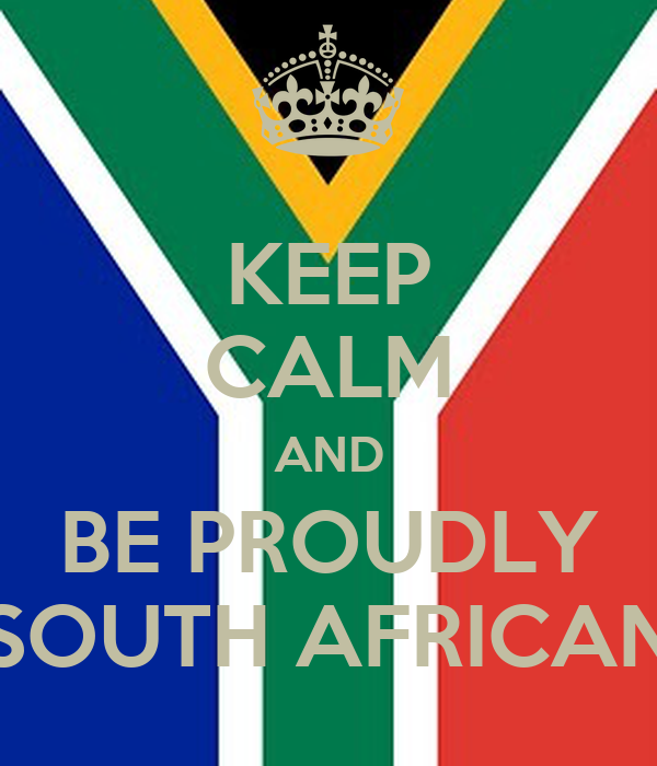 to be proudly south african The proudly south african campaign is a south african 'buy local' marketing  campaign and logo a graffito linking newsreader riaan cruywagen to the ideals  of.