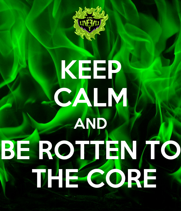 Keep Calm And Be Rotten To The Core Poster Evie Keep
