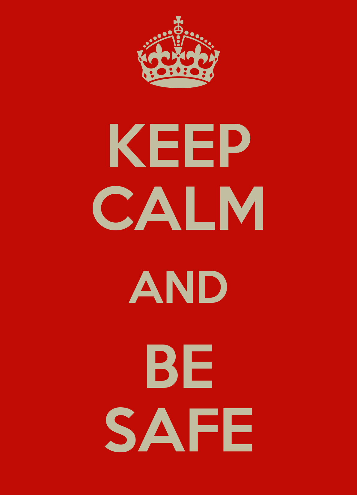 KEEP CALM AND BE SAFE Poster | Zaiyd | Keep Calm-o-Matic