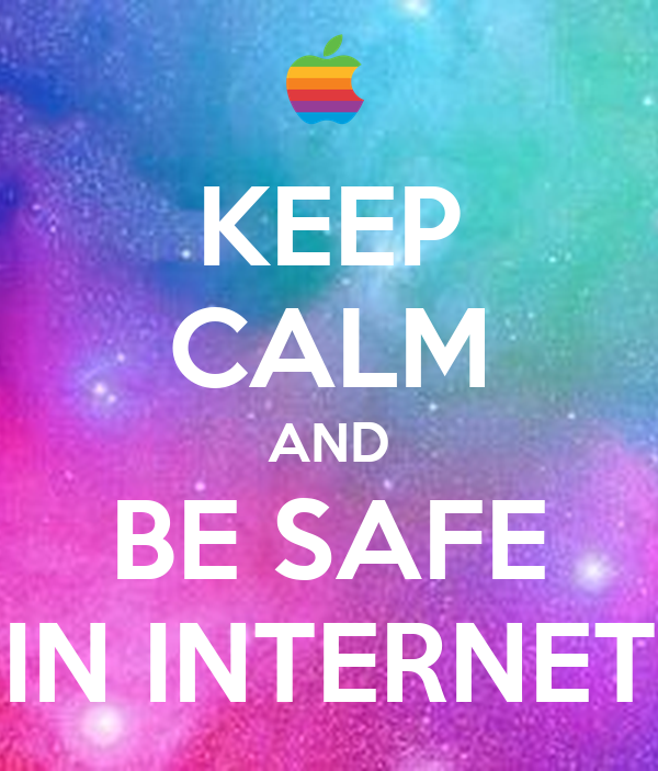 KEEP CALM AND BE SAFE IN INTERNET Poster | NGUYET HA ...